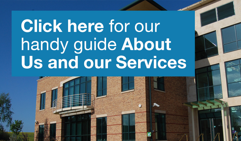 Click here for our handy guide About Us and our Services